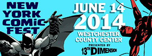 NY Comic Fest June 14th @ Westchester County Center | White Plains | New York | United States
