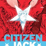 COMIC REVIEW: Citizen Jack #1 - The Devil's Running Mate
