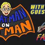 ThatMan On Fatman 2/41 with DW from FanboysInc